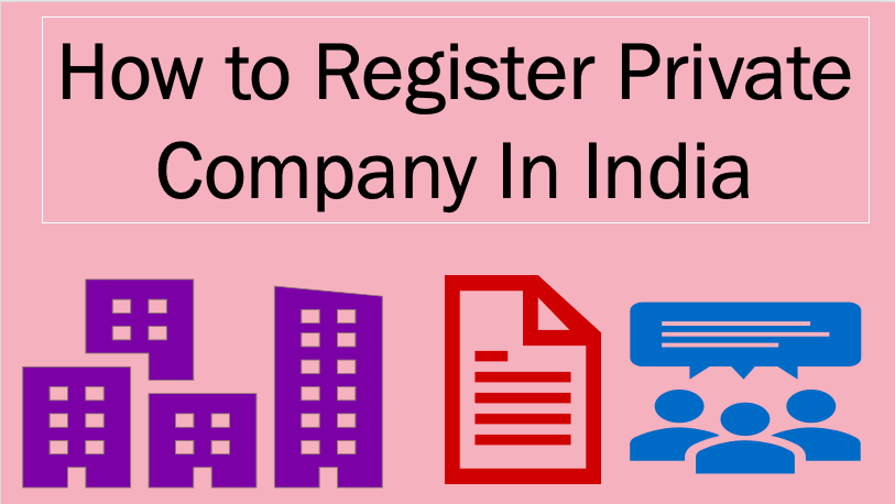 How to Register Private Company In India